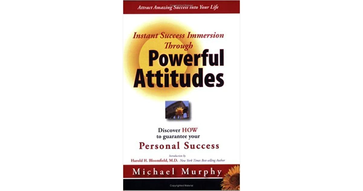 Powerful Attitudes By Michael Murphy