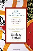 The Indian Rennaissance: India's Rise after a Thousand Years of Decline