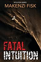 Fatal Intuition (Intuition, #3)