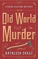 Old World Murder (A Chloe Ellefson Mystery Book 1)