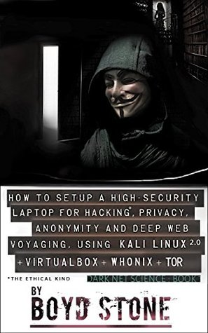 How to Setup a High-Security Laptop for Hacking*, Privacy