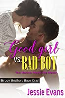 Good Girl VS. Bad Boy: The Marine Meets His Match (Brody Brothers #1)
