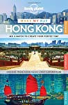 Lonely Planet Make My Day Hong Kong by Lonely Planet