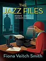 The Jazz Files (Poppy Denby Investigates #1)