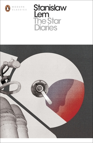 The Star Diaries: Further Reminiscences of Ijon Tichy by