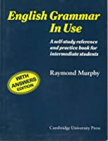 English Grammar in Use with Answers: A Reference and Practice Book for Intermediate Students