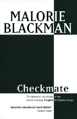 (Noughts and Crosses 3) Blackman, Malorie - Checkmate