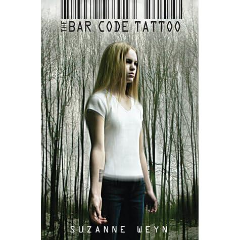 567d1d8fa The Bar Code Tattoo (Bar Code, #1) by Suzanne Weyn