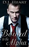 Bound to the Alpha by Riley Trent