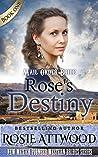 Rose's Destiny (New Mexico Pioneer Western Brides #1)