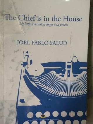 The Chief is in the House: My Little Journal of Angst and Peeves