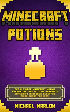 MINECRAFT: Minecraft Potions Handbook: The Ultimate