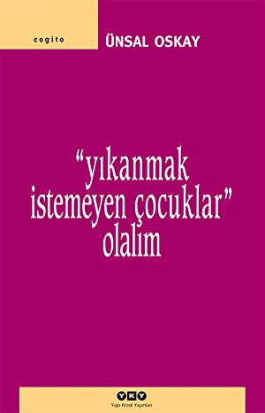 ❤ Yıkanmak İstemeyen Çocuklar Olalım pdf ⚣ Author Ünsal Oskay – Sunkgirls.info