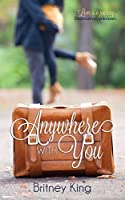 Anywhere With You: A Novel