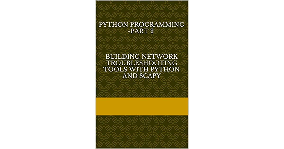Python Programming -Part 2 Building Network Troubleshooting