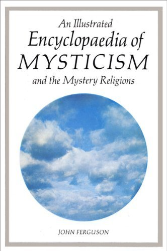 An Illustrated Encyclopaedia of Mysticism and the Mystery Religions