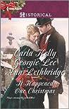 It Happened One Christmas: Christmas Eve Proposal\The Viscount's Christmas Kiss\Wallflower, Widow...Wife!