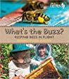 What's the Buzz?: Keeping Bees in Flight (Footprints)