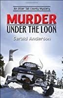 Murder Under the Loon (The Otter Tail County Mysteries)