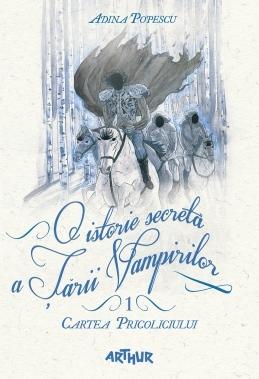 Cartea Pricoliciului O Istorie Secreta A Tarii Vampirilor 1 By Adina Popescu