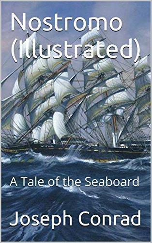 Nostromo (Illustrated): A Tale of the Seaboard  by  Joseph Conrad