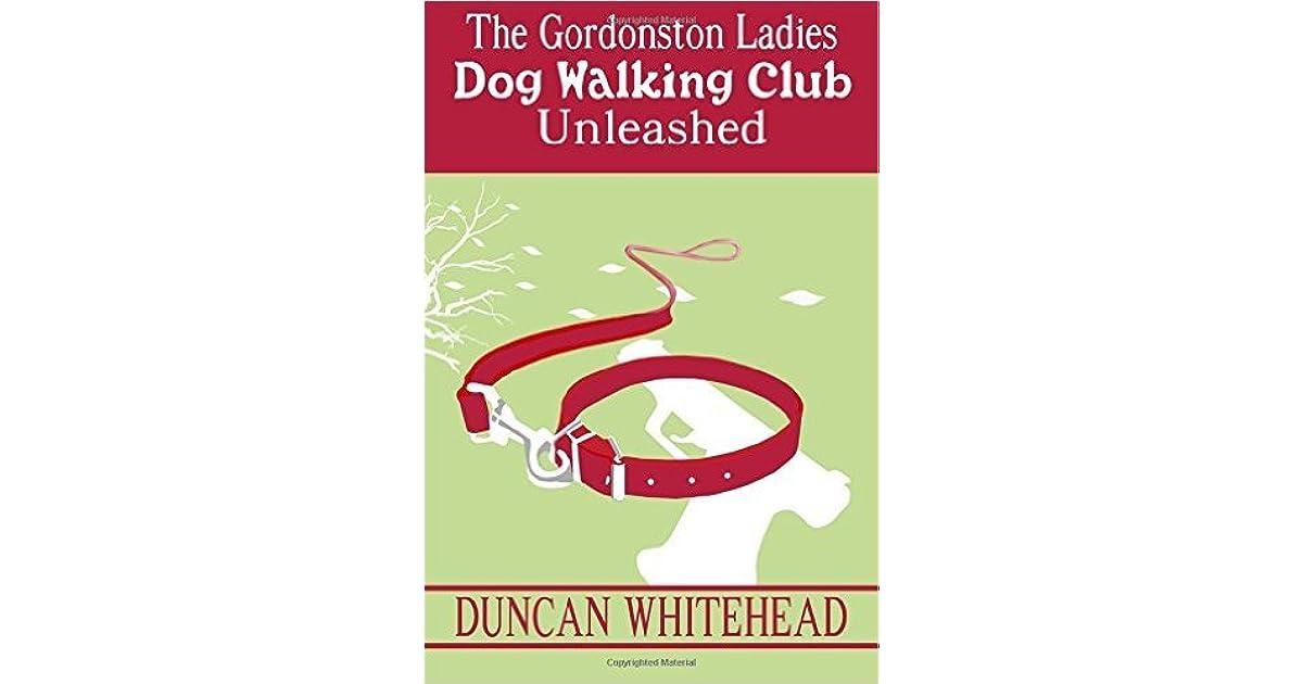 The Gordonston Ladies Dog Walking Club Unleashed By Duncan Whitehead