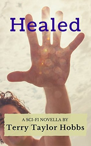 Healed: A sci-fi nanotechnology novella