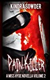 Pain-Killer (A Miss Hyde Novella Book 2)