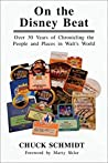 On the Disney Beat: Over 30 Years of Chronicling the People and Places in Walt's World