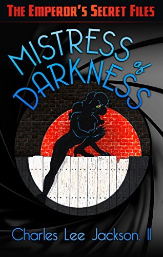 Mistress of Darkness: Pulp-Style Adventures of a New Costumed Heroine - Cat's-Eye... the Mistress of Darkness (The Emperor's Secret Files)