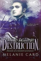 Ward Against Destruction (Entangled Teen) (Chronicles of a Reluctant Necromancer)
