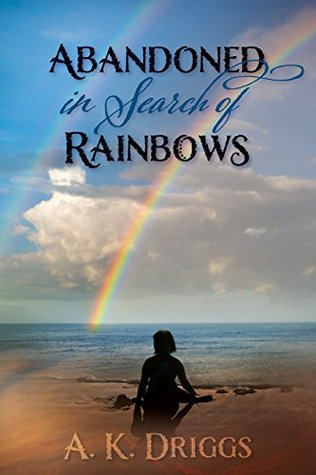 Abandoned In Search Of Rainbows