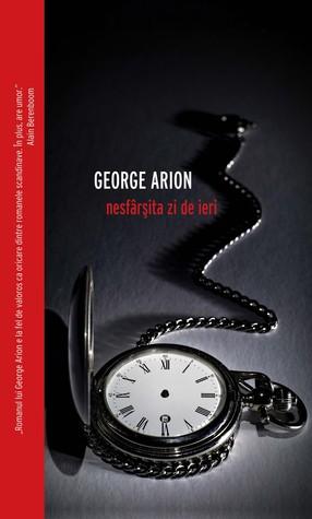 Nesfârșita zi de ieri by George Arion