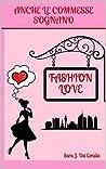 Fashion Love by Sara J. Del Consile