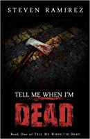 Tell Me When I'm Dead (Tell Me When I'm Dead #1)