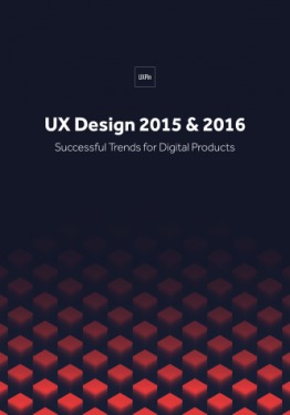 UX Design 2015 & 2016 Successful Trends for Digital Products by UXpin