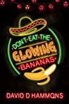 Don't Eat The Glowing Bananas