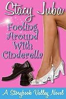 Fooling Around With Cinderella (Storybook Valley #1)