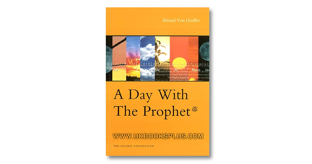 a day the prophet by ahmad von denffer