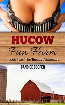 Hucow Fun Farm Book 5: The Russian Billionaire  by  Candice Cooper