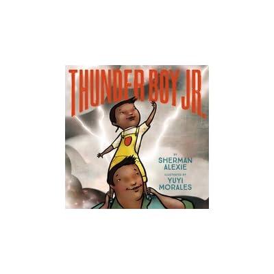 Thunder Boy Jr. by Sherman Alexie — Reviews, Discussion ...