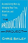 The Productivity Project by Chris   Bailey