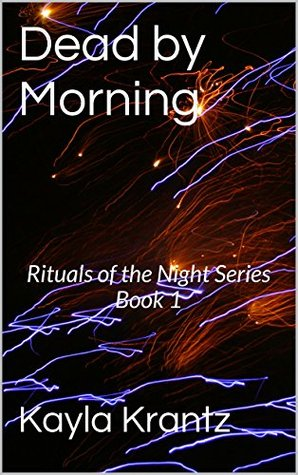 Dead By Morning Rituals Of The Night 1 By Kayla Krantz