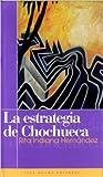 La estrategia de Chochueca