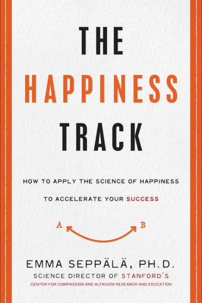 The-Happiness-Track-How-to-Apply-the-Science-of-Happiness-to-Accelerate-Your-Success