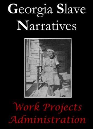 Georgia Slave Narratives (Slave Narratives Series Book 5)