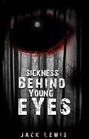 Sickness Behind Young Eyes