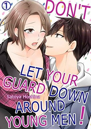 Don't Let Your Guard Down Around Young Men! Vol.1 (TL Manga)