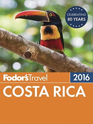 Fodor's Costa Rica 2016 by Fodor's Travel Publications...