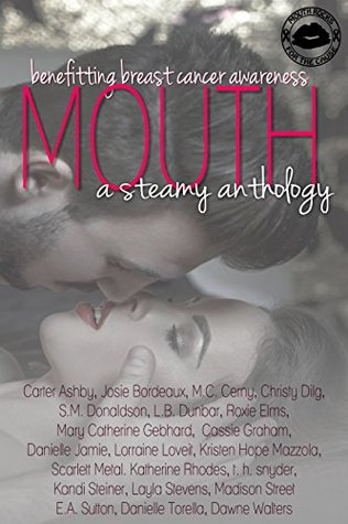 Mouth: A Steamy Anthology